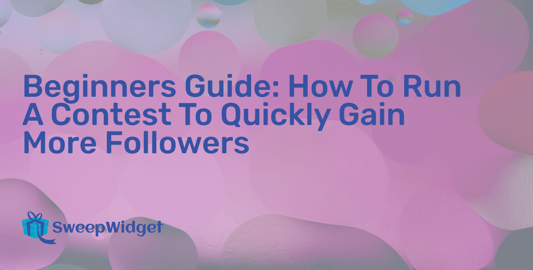 Beginners Guide: How To Run A Contest To Quickly Gain More Followers