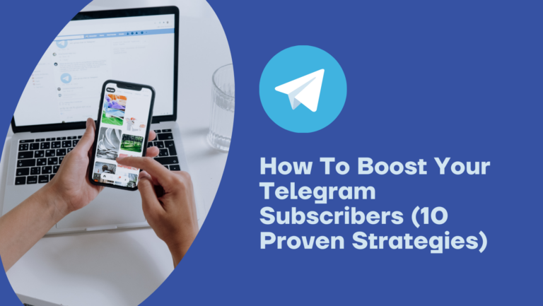 How To Boost Your Telegram Subscribers (10 Proven Strategies)